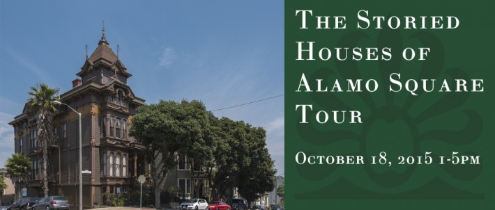The Storied Houses of Alamo Square